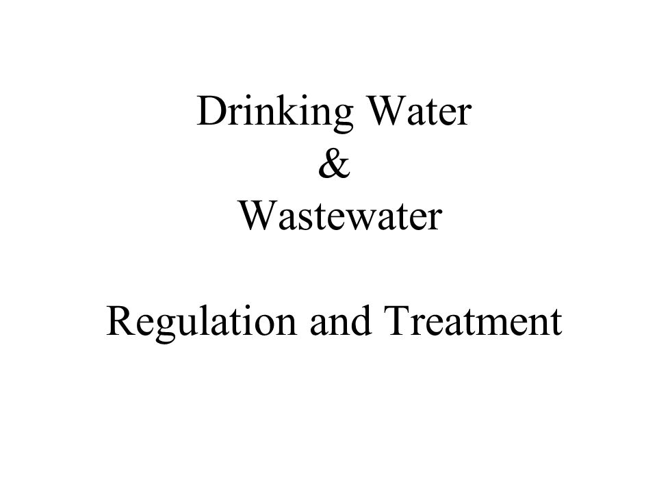 Drinking Water Regulations 1893 - Interstate Quarantine Act –Result: Prohibition of Common Drinking Cup on Interstate Carriers – created a market for Dixie ® cups 1914 - Microbiological Standard –2 coliforms / 100 ml 1925 - New Microbiological Standard –1 coliform / 100 ml 1942 - Maximum Concentrations for Constituents: LeadFluorideArsenic SeleniumBarium Hexavalent Chromium CopperMagnesiumIron + Manganese ZincChlorideSulfate Phenolics*Total SolidsAlkalinity *Phenol = carbolic acid, addition of methyl group forms cresols, o, m, or p