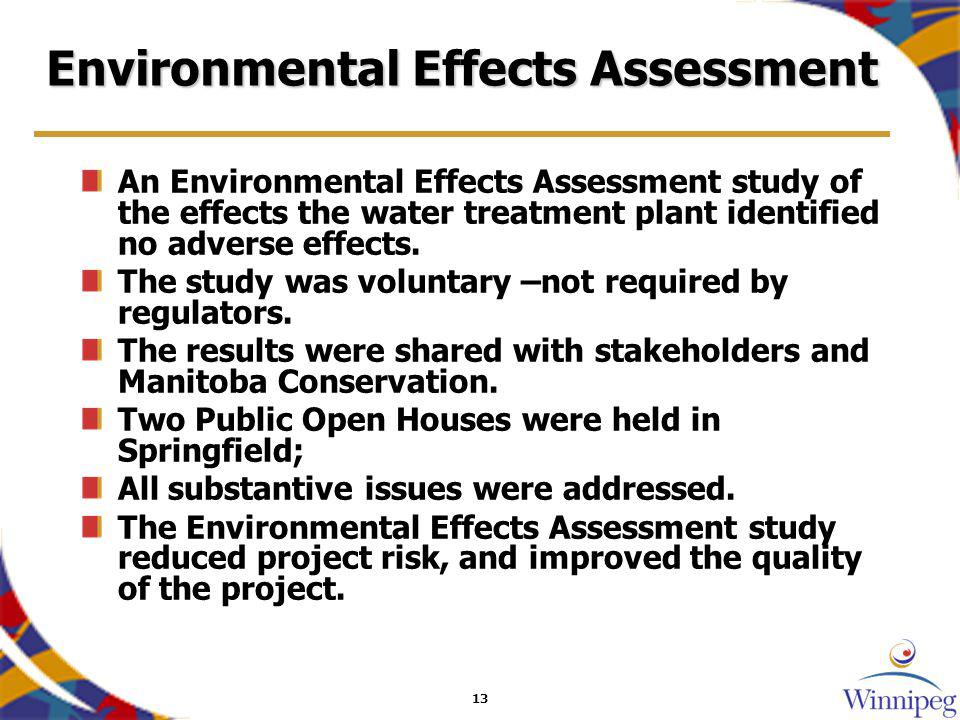 13 Environmental Effects Assessment An Environmental Effects Assessment study of the effects the water treatment plant identified no adverse effects.