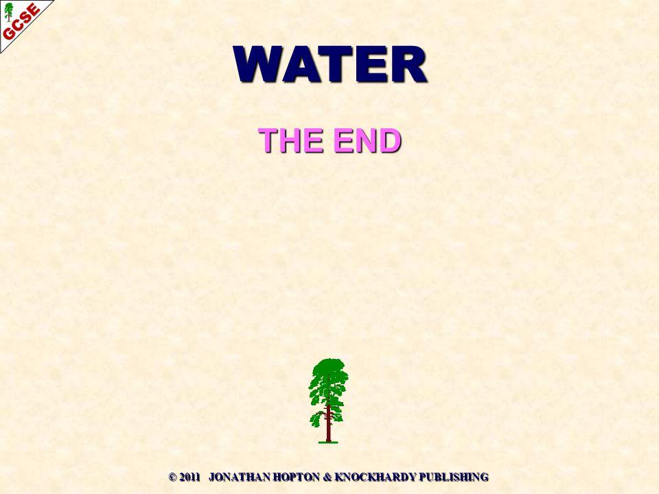 © 2011 JONATHAN HOPTON & KNOCKHARDY PUBLISHING WATER THE END