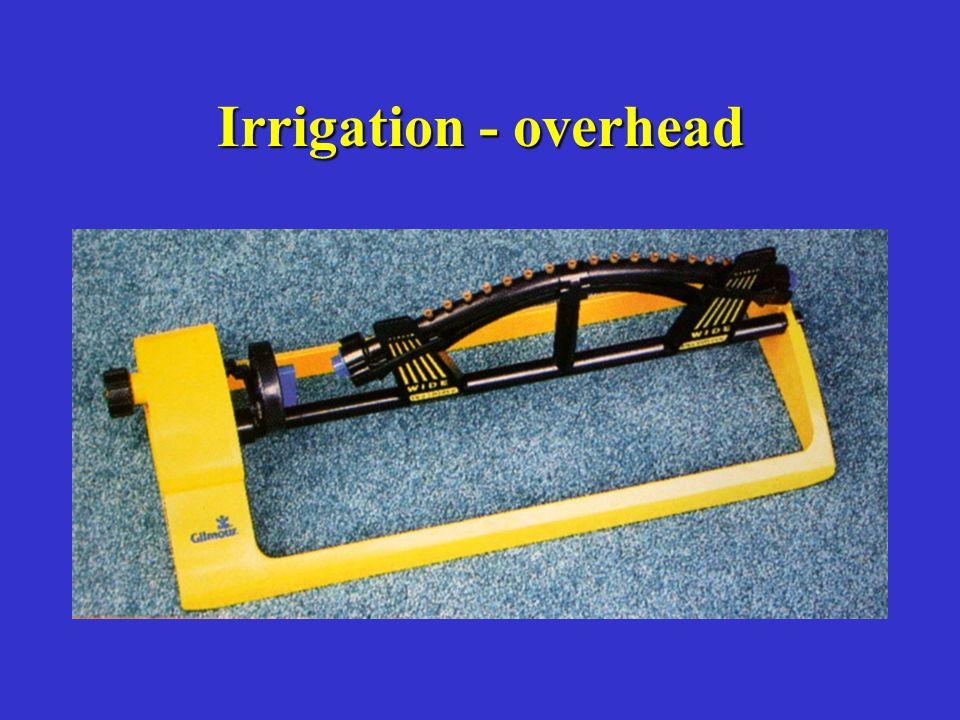 Irrigation - overhead