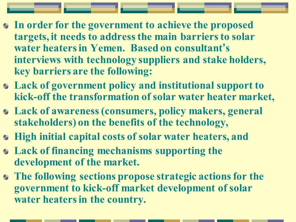 1.2 Financial Analysis Based on the estimated electricity savings from the use of solar water heaters, the study analyzed the financial attractiveness of the technology in Yemen.
