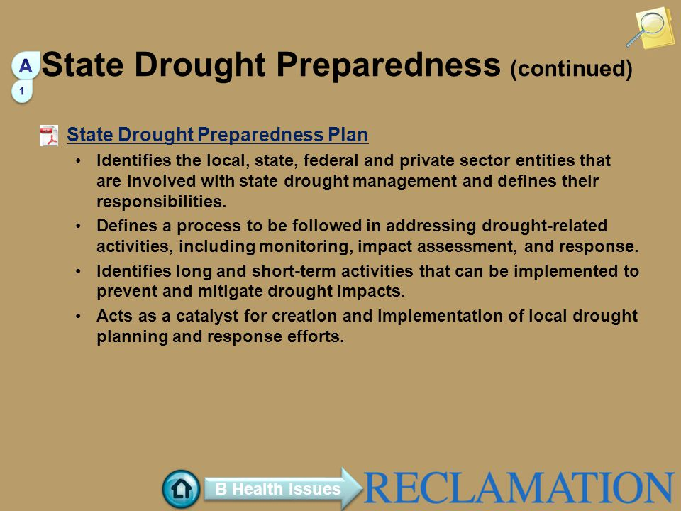 State Drought Preparedness (continued) State Drought Preparedness Plan Identifies the local, state, federal and private sector entities that are involved with state drought management and defines their responsibilities.