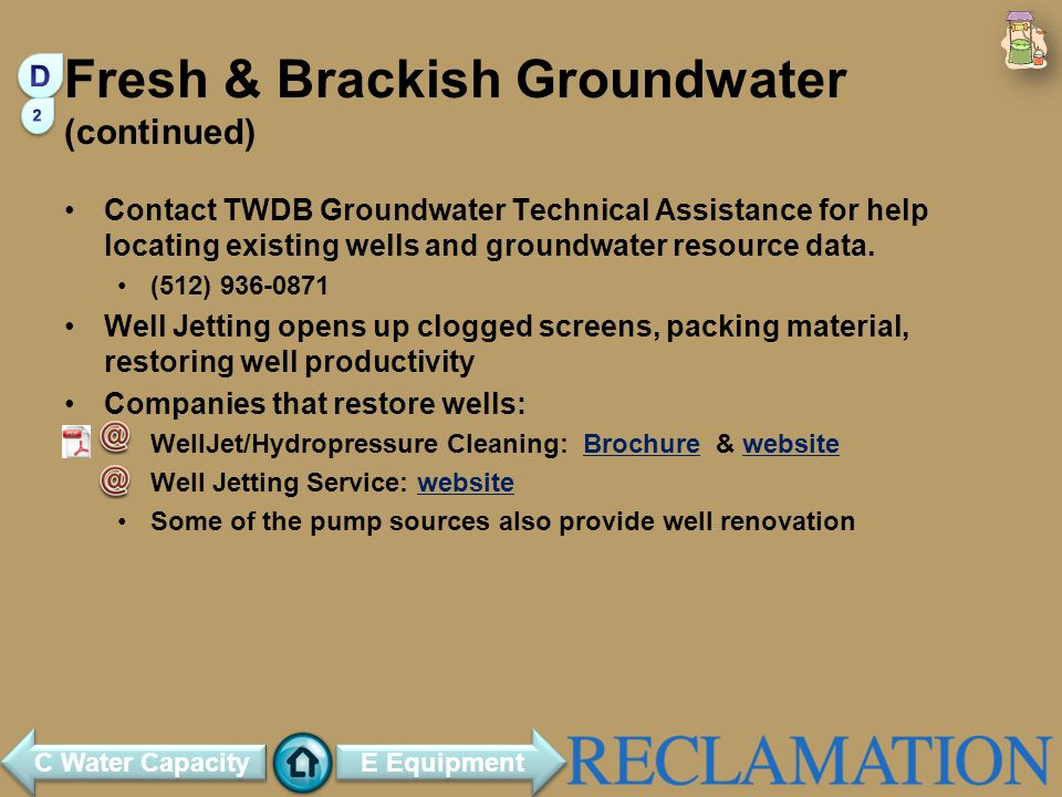 Fresh & Brackish Groundwater (continued) Contact TWDB Groundwater Technical Assistance for help locating existing wells and groundwater resource data.