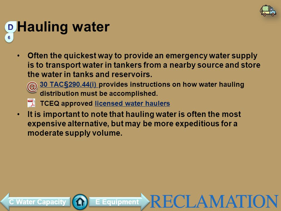 Hauling water Often the quickest way to provide an emergency water supply is to transport water in tankers from a nearby source and store the water in