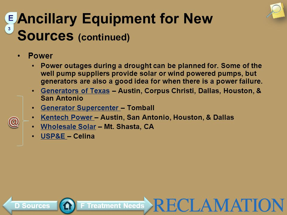 Ancillary Equipment for New Sources (continued) Power Power outages during a drought can be planned for. Some of the well pump suppliers provide solar