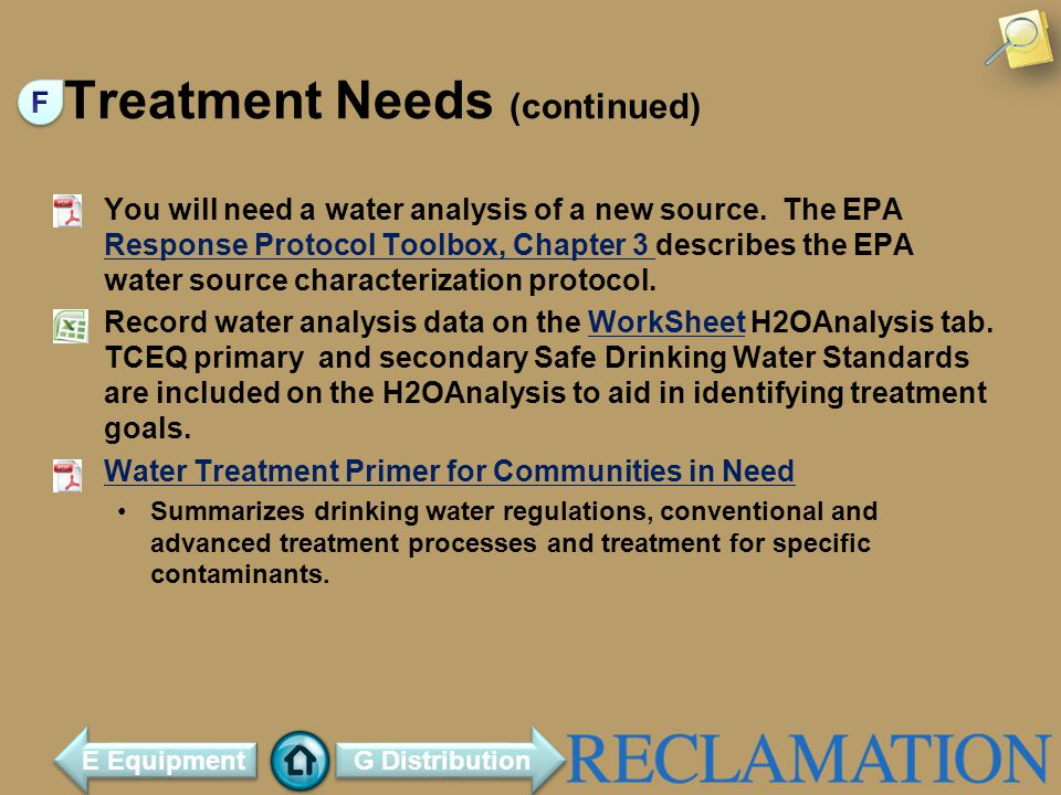 Treatment Needs (continued) You will need a water analysis of a new source.