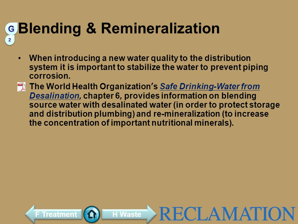 Blending & Remineralization When introducing a new water quality to the distribution system it is important to stabilize the water to prevent piping corrosion.