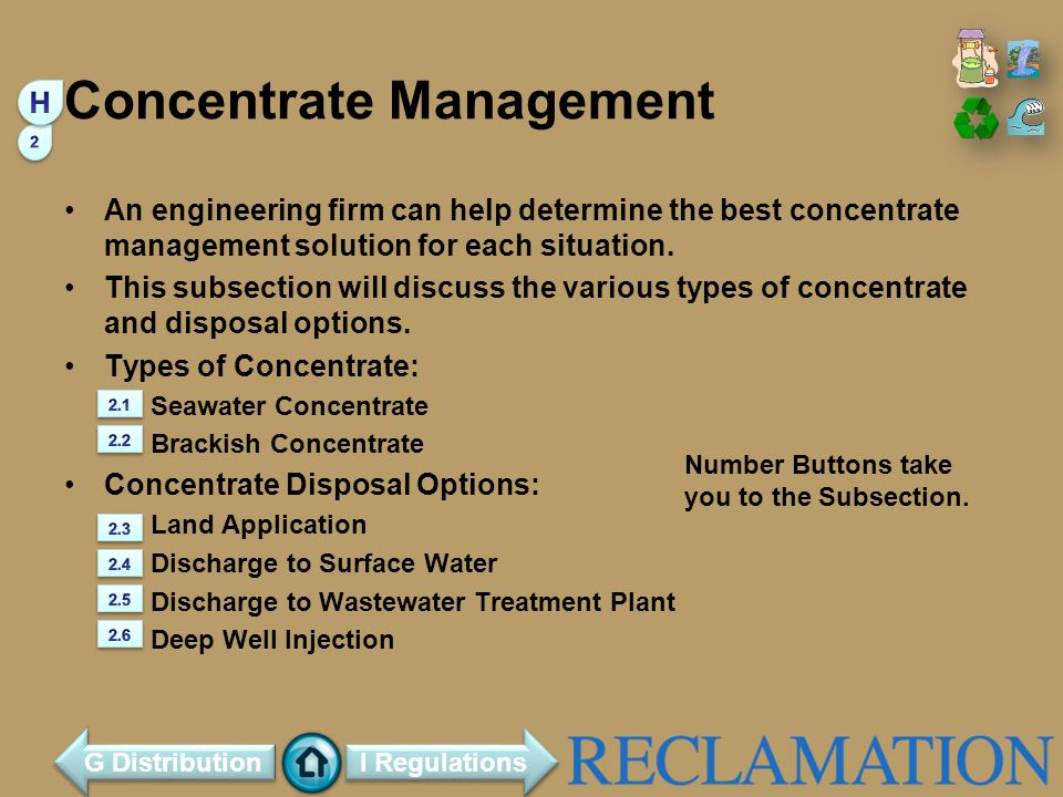 Concentrate Management An engineering firm can help determine the best concentrate management solution for each situation. This subsection will discus