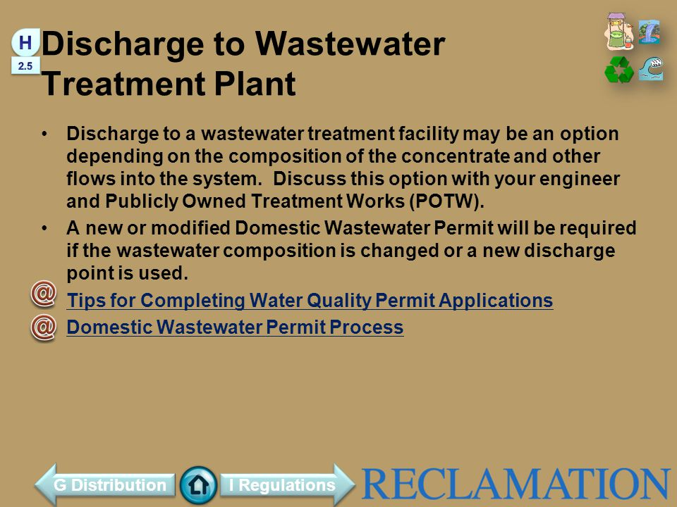 Discharge to Wastewater Treatment Plant Discharge to a wastewater treatment facility may be an option depending on the composition of the concentrate and other flows into the system.