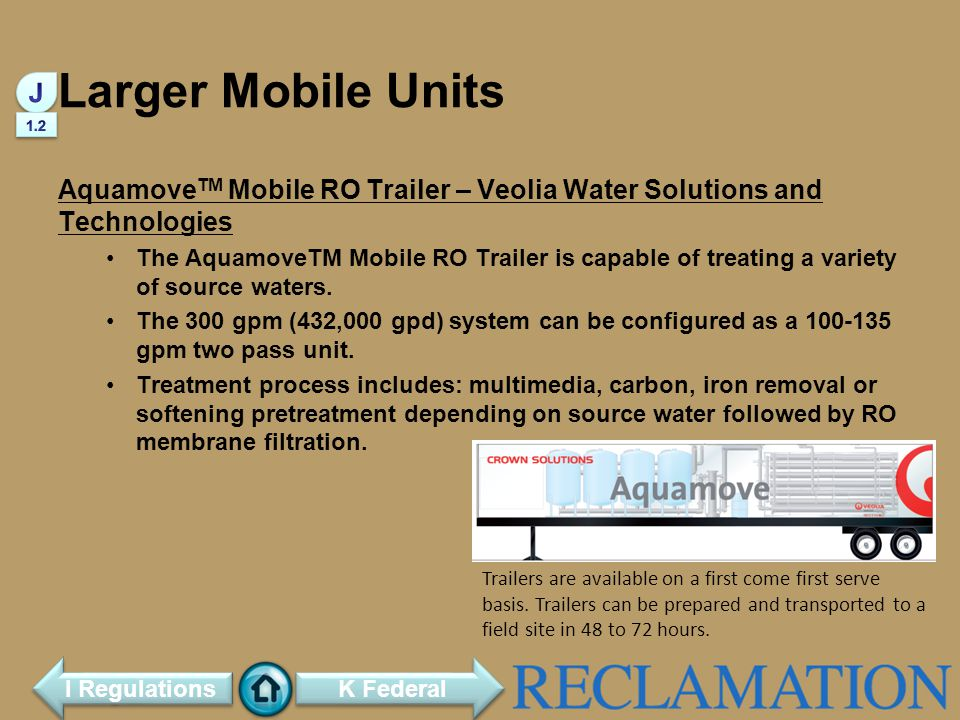 Larger Mobile Units Aquamove TM Mobile RO Trailer – Veolia Water Solutions and Technologies The AquamoveTM Mobile RO Trailer is capable of treating a variety of source waters.