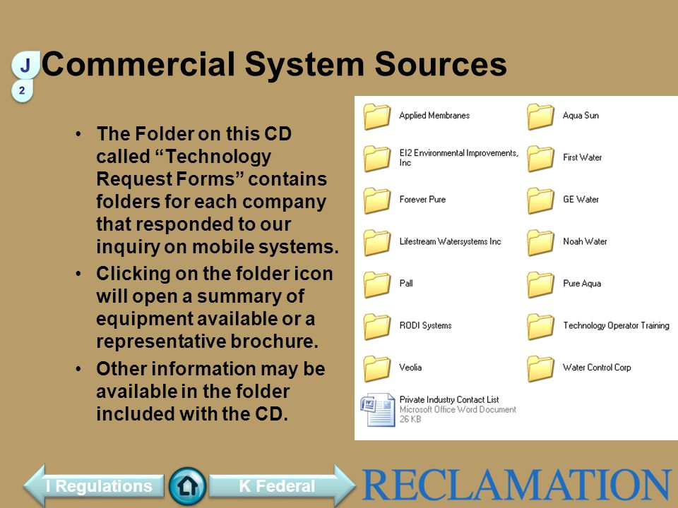 Commercial System Sources The Folder on this CD called Technology Request Forms contains folders for each company that responded to our inquiry on mobile systems.