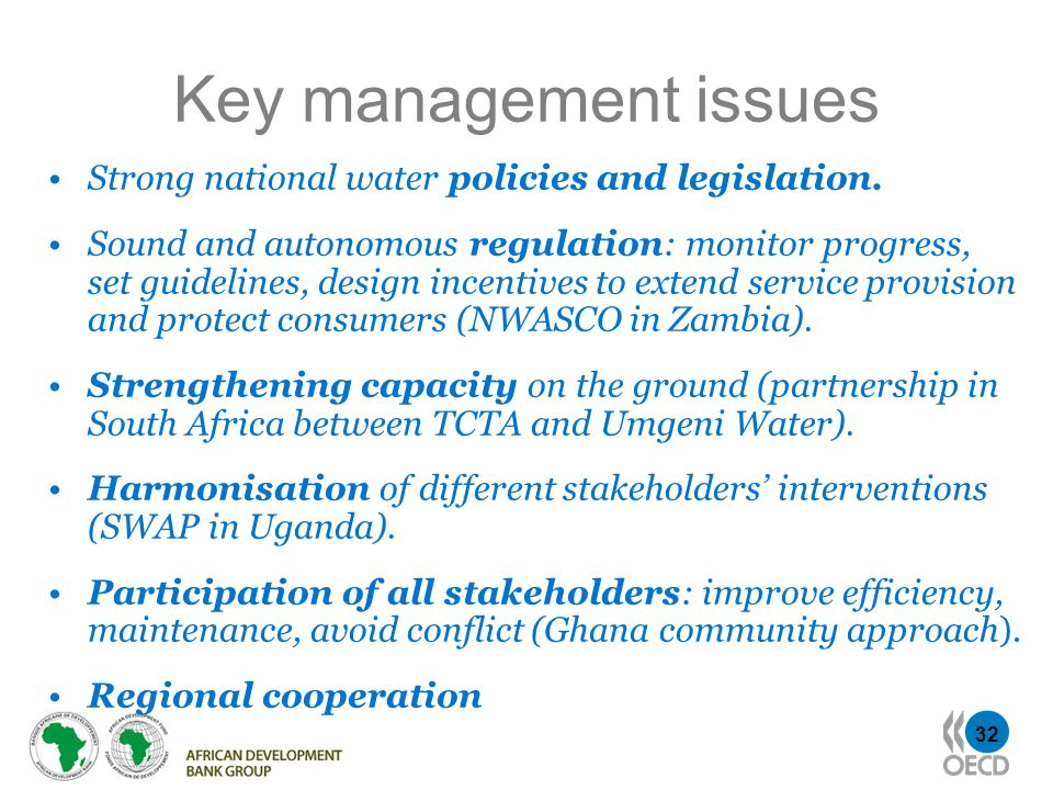 32 Key management issues Strong national water policies and legislation.