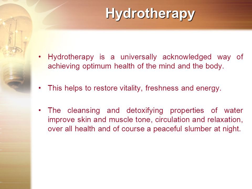 Hydrotherapy is a universally acknowledged way of achieving optimum health of the mind and the body.