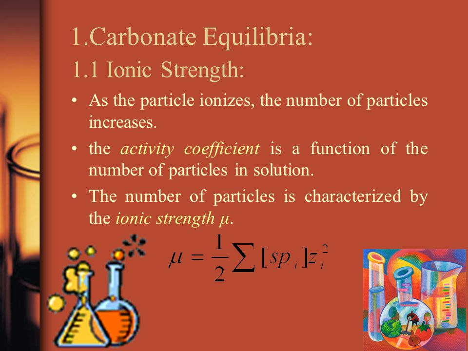 1.1 Ionic Strength: As the particle ionizes, the number of particles increases.