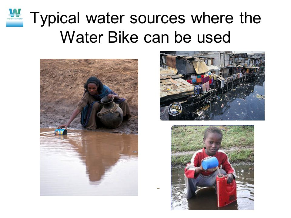 Typical water sources where the Water Bike can be used
