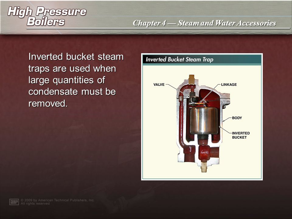Chapter 4 Steam and Water Accessories The float thermostatic trap removes air and other noncombustible gases as well as condensate.