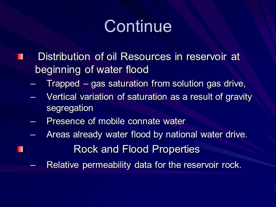 Continue Distribution of oil Resources in reservoir at beginning of water flood Distribution of oil Resources in reservoir at beginning of water flood