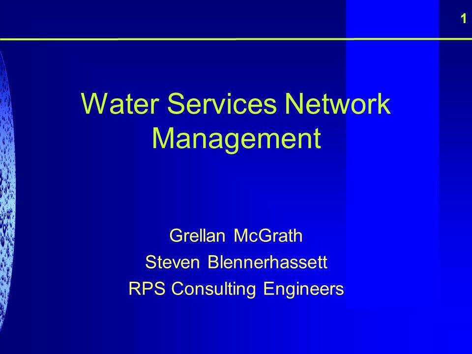 Water Services Network Management Grellan McGrath Steven Blennerhassett RPS Consulting Engineers 1