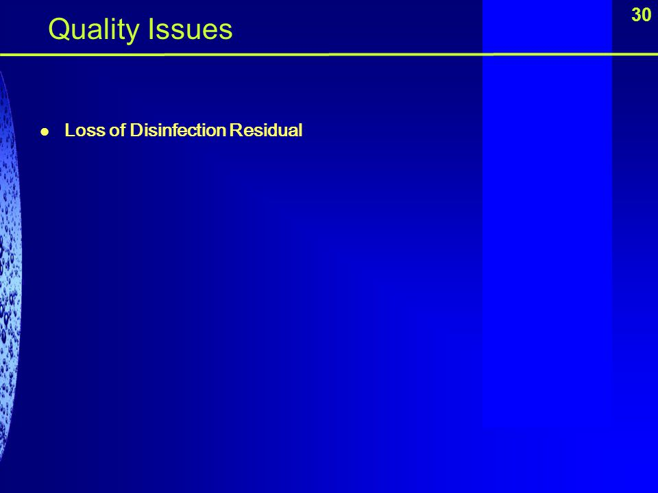 30 Loss of Disinfection Residual Quality Issues