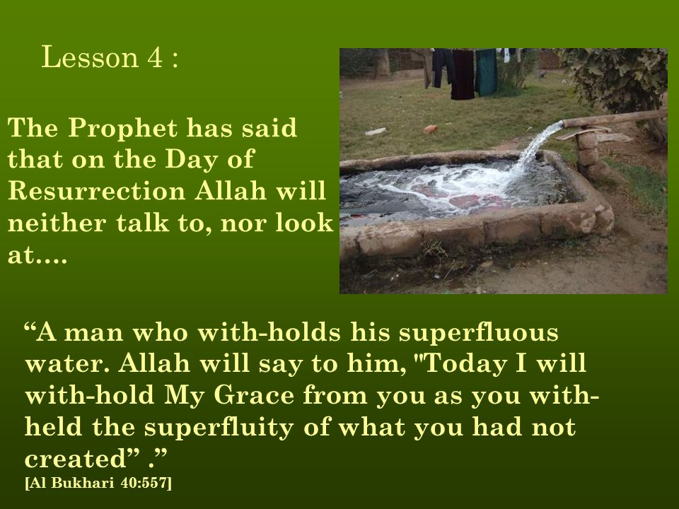 The Prophet has said that on the Day of Resurrection Allah will neither talk to, nor look at….