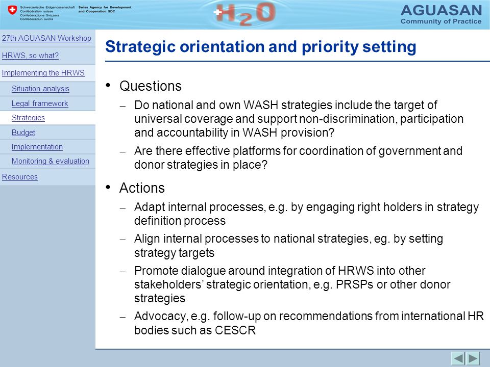Strategic orientation and priority setting Questions Do national and own WASH strategies include the target of universal coverage and support non-disc