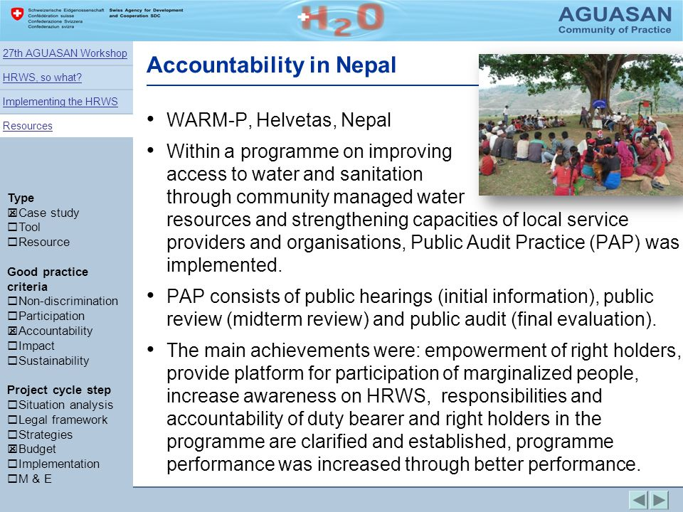 Accountability in Nepal WARM-P, Helvetas, Nepal Within a programme on improving access to water and sanitation through community managed water resourc