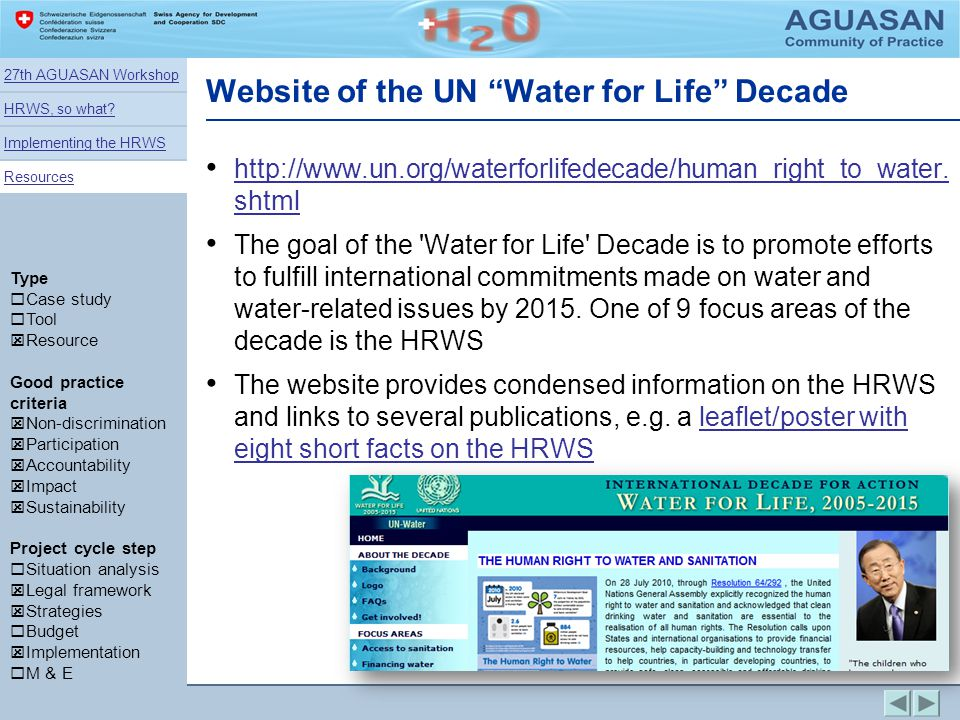 Website of the UN Water for Life Decade http://www.un.org/waterforlifedecade/human_right_to_water. shtml http://www.un.org/waterforlifedecade/human_ri