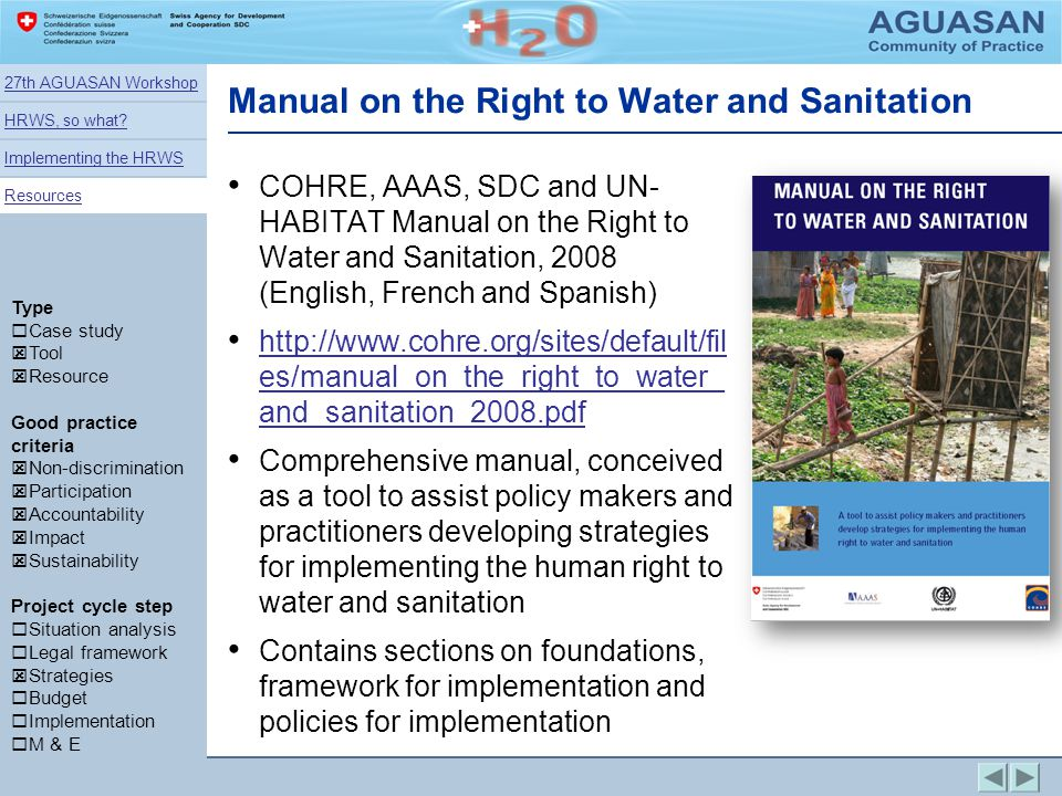 Manual on the Right to Water and Sanitation COHRE, AAAS, SDC and UN- HABITAT Manual on the Right to Water and Sanitation, 2008 (English, French and Sp