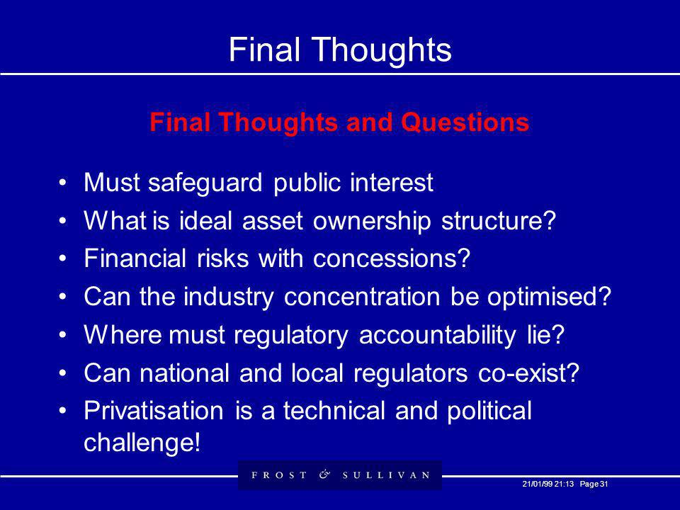 21/01/99 21:13 Page 31 Final Thoughts Final Thoughts and Questions Must safeguard public interest What is ideal asset ownership structure.