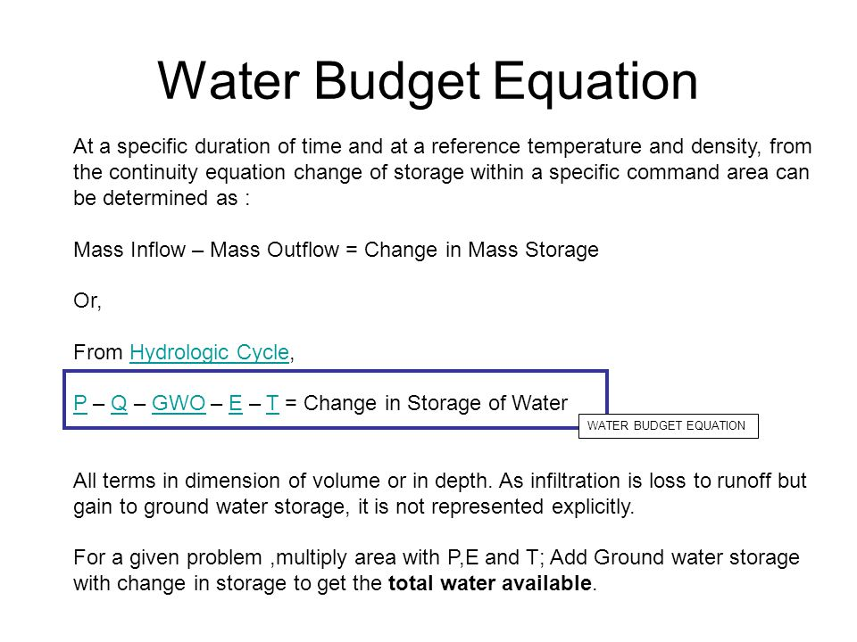 Water Budget Equation At a specific duration of time and at a reference temperature and density, from the continuity equation change of storage within