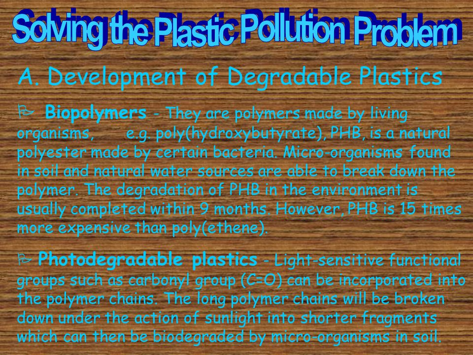 Problems associated with the incineration of plastics: If plastics are burned away by incineration, in addition to CO 2, toxic gases may be formed, e.