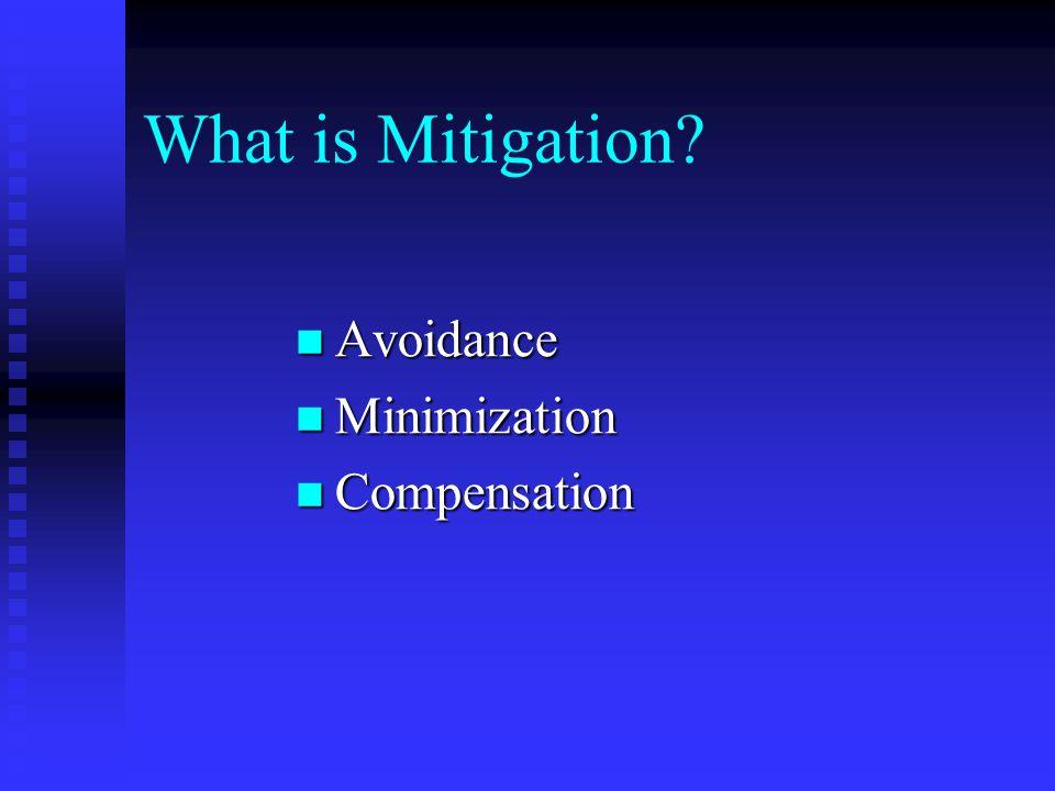 What is Mitigation Avoidance Avoidance Minimization Minimization Compensation Compensation