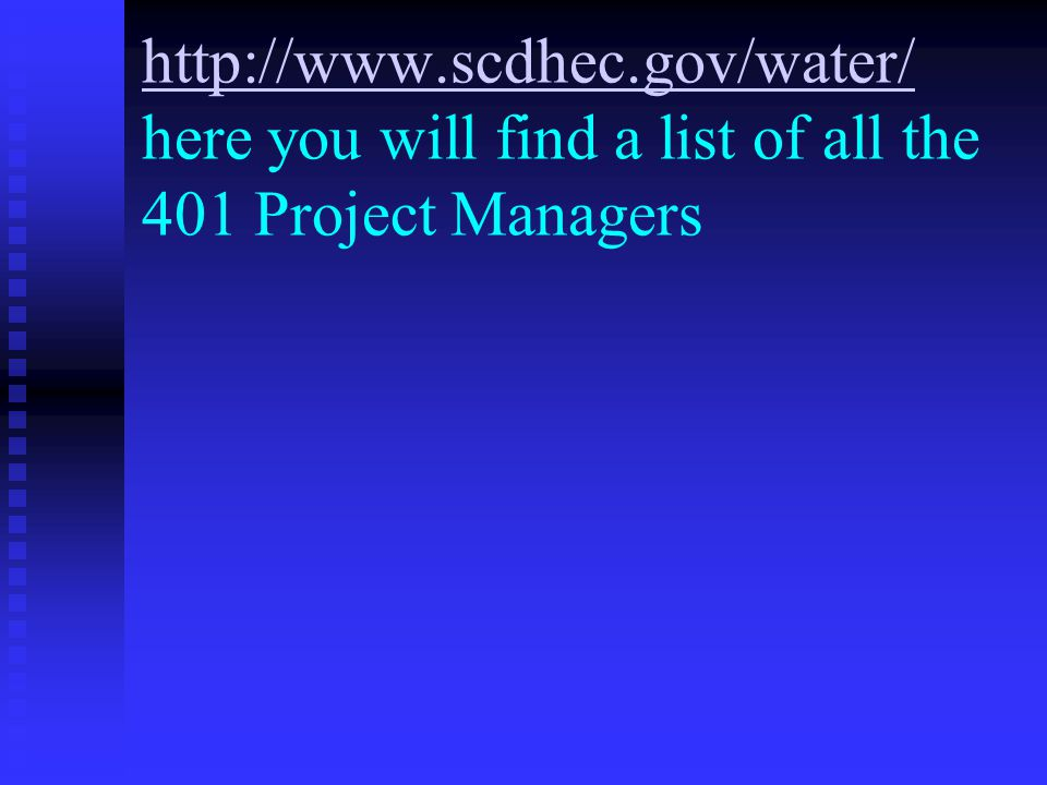 http://www.scdhec.gov/water/ http://www.scdhec.gov/water/ here you will find a list of all the 401 Project Managers