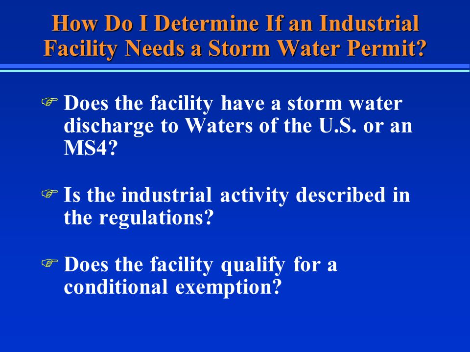 How Do I Determine If an Industrial Facility Needs a Storm Water Permit.