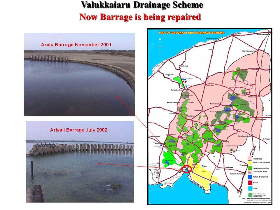 Valukkaiaru Drainage Scheme Now Barrage is being repaired Valukkaiaru Drainage Scheme Now Barrage is being repaired