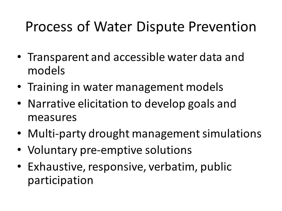 Process of Water Dispute Prevention Transparent and accessible water data and models Training in water management models Narrative elicitation to deve