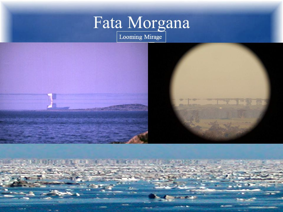 Fata Morgana Looming Mirage