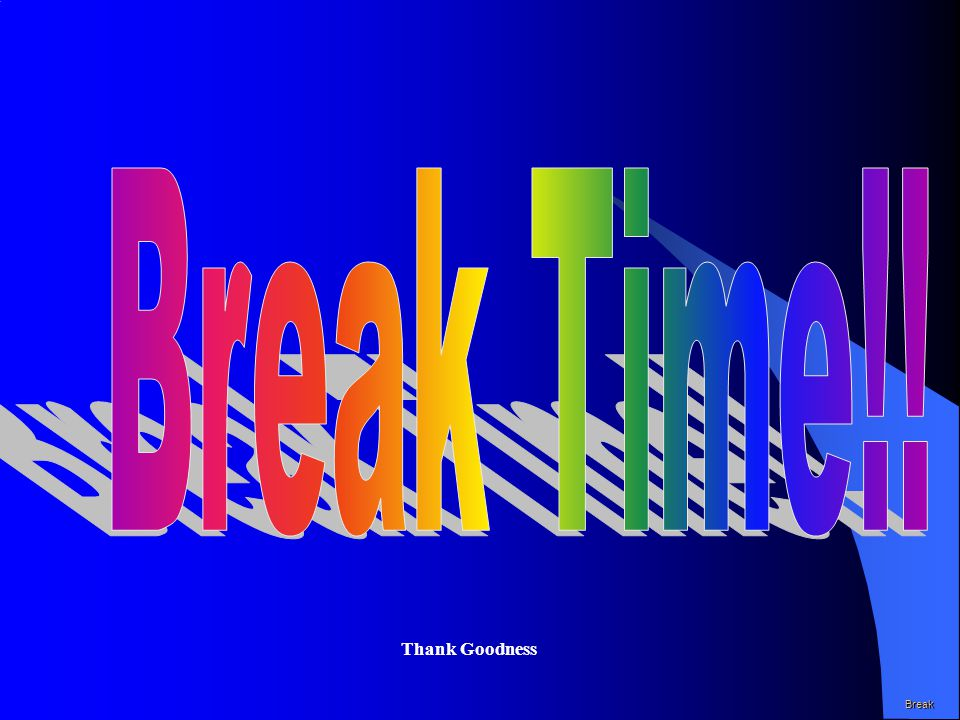 Break Thank Goodness