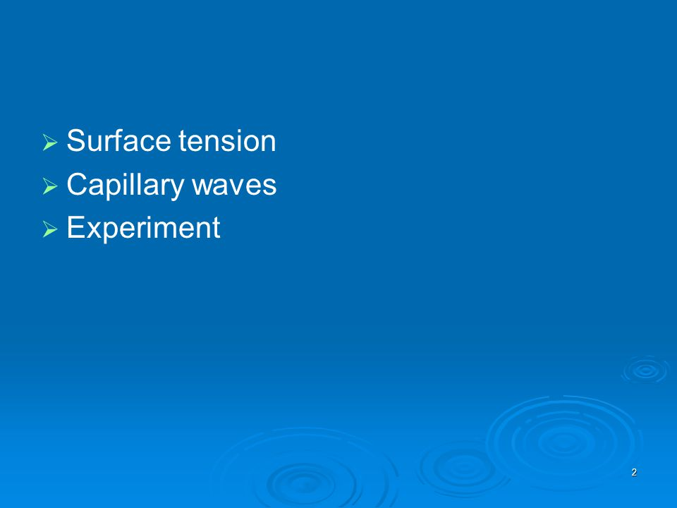 2 Surface tension Capillary waves Experiment