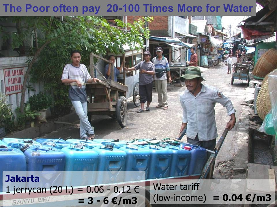 A review and outlook of Water PPPsI 249/20/2006 Water tariff (low-income) = 0.04 /m3 Jakarta 1 jerrycan (20 l.) = 0.06 - 0.12 = 3 - 6 /m3 The Poor oft