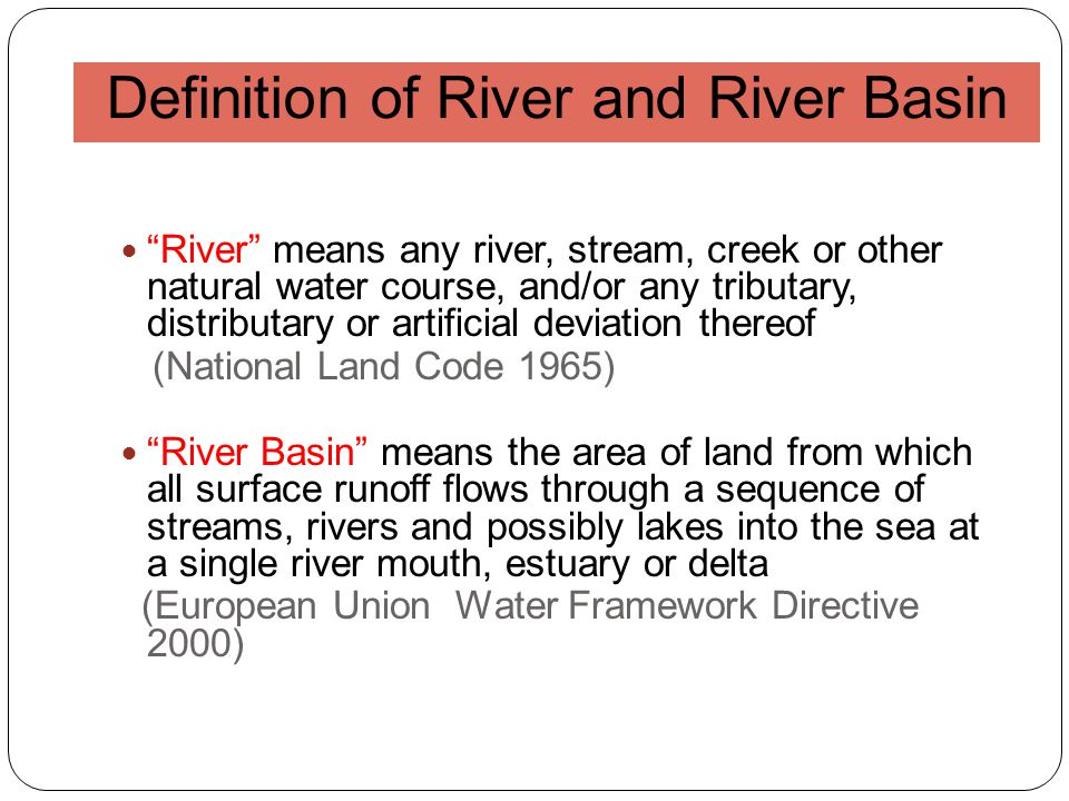Definition of River and River Basin River means any river, stream, creek or other natural water course, and/or any tributary, distributary or artifici