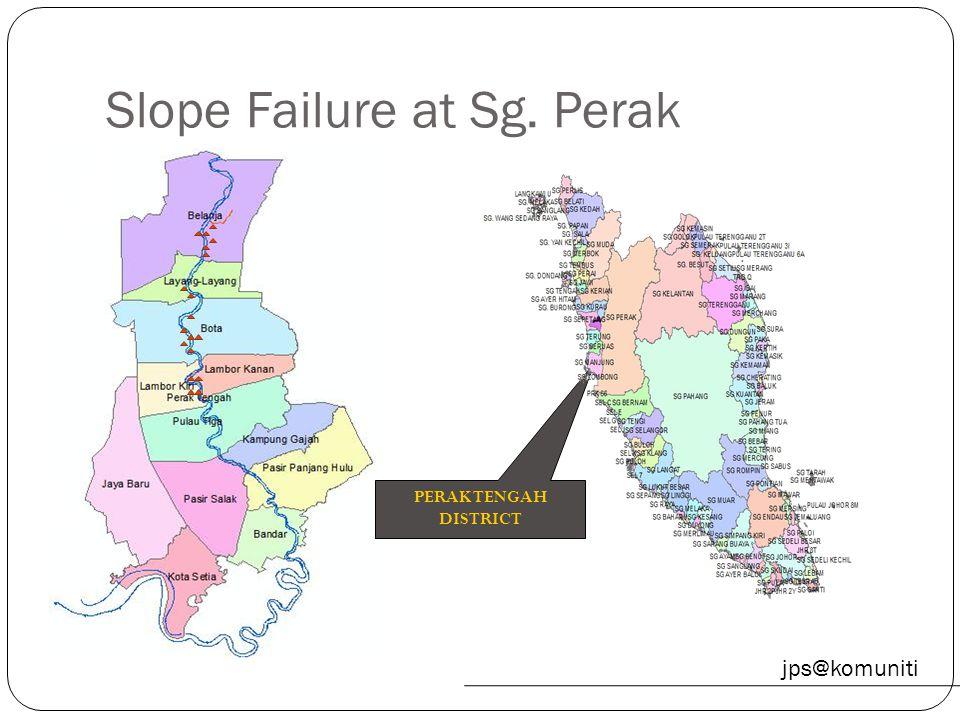 jps@komuniti Slope Failure at Sg. Perak PERAK TENGAH DISTRICT