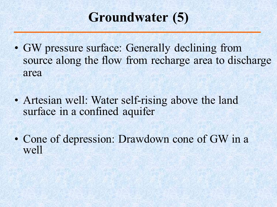 GW pressure surface: Generally declining from source along the flow from recharge area to discharge area Artesian well: Water self-rising above the la