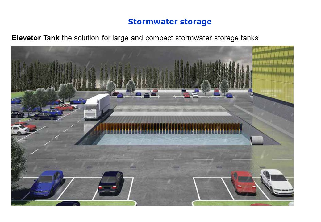 Stormwater storage Elevetor Tank the solution for large and compact stormwater storage tanks