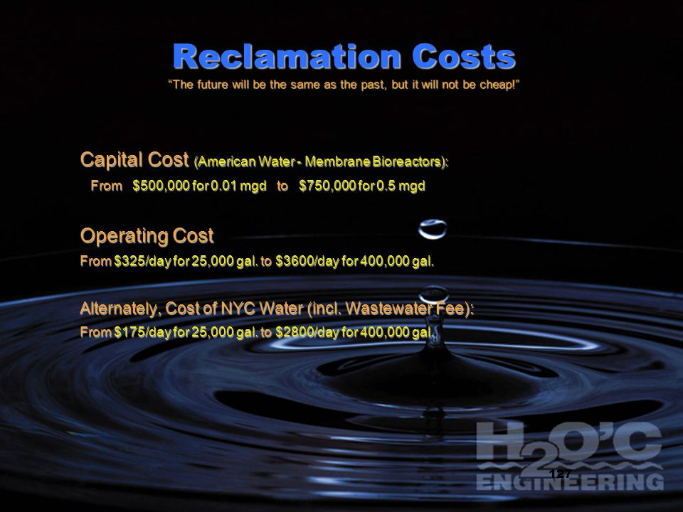 20 Reclamation Costs The future will be the same as the past, but it will not be cheap.