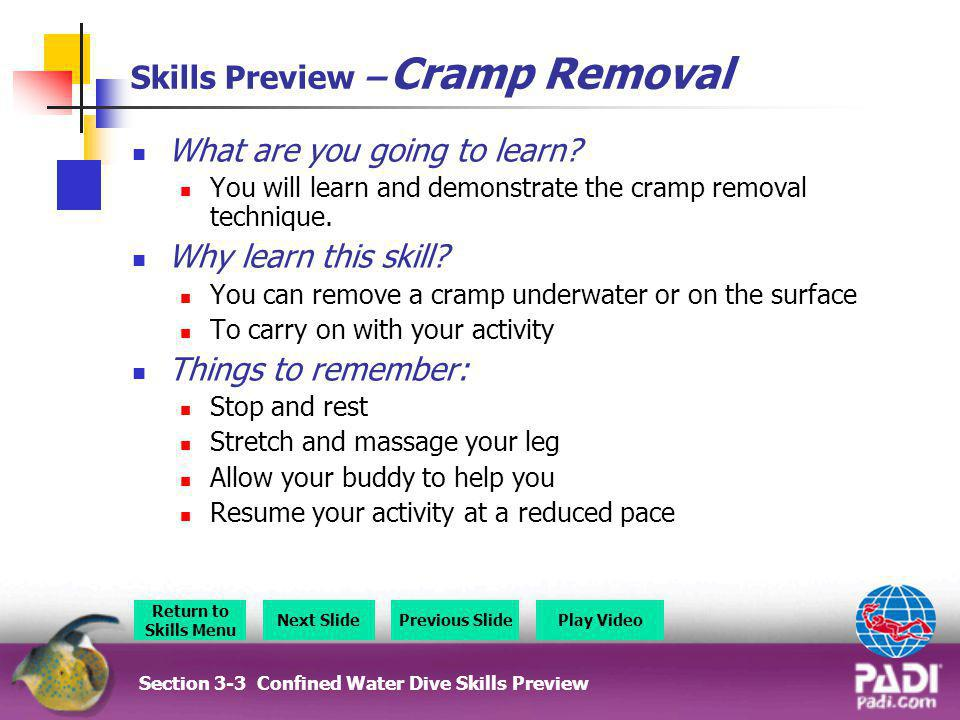 Skills Preview – Cramp Removal What are you going to learn? You will learn and demonstrate the cramp removal technique. Why learn this skill? You can