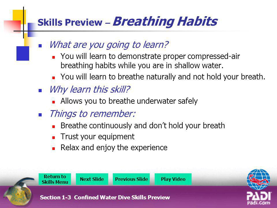 Skills Preview – Air Supply Section 1-8 Confined Water Dive Skills Preview Video Return to Briefing
