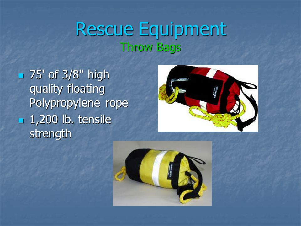 Rescue Equipment Rescue Boards Rescue Boards 120 lbs. +/- flotation 120 lbs. +/- flotation River X River X Carlson Carlson