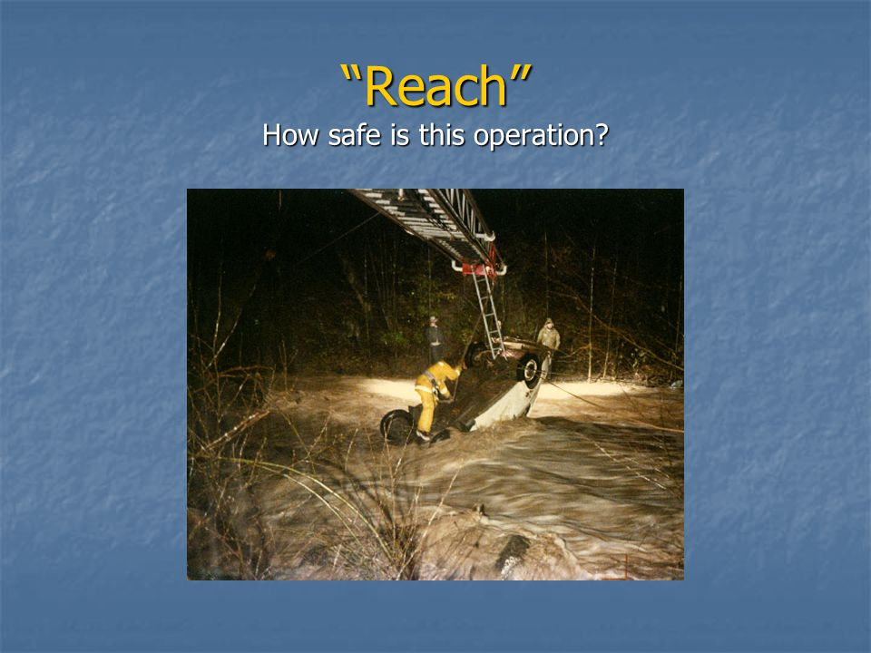 REACH Safe operations for rescuer and victim