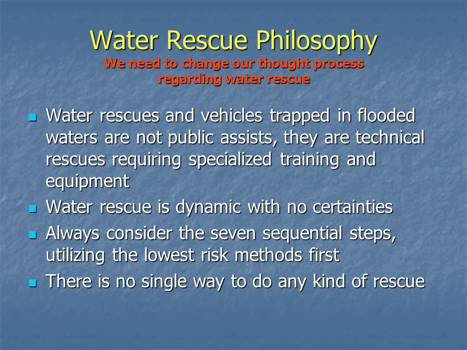 Training Overview Water Rescue Philosophy Water Rescue Philosophy NFPA and Cal OSHA standards NFPA and Cal OSHA standards Preplanning and Incident Man